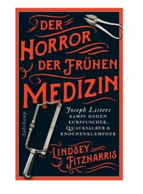 """Buch """"Der Horror der frühen Medizin"""""""