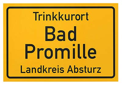 Lustiges Partyschild Trinkkurort Bad Promille Landkreis Absturz
